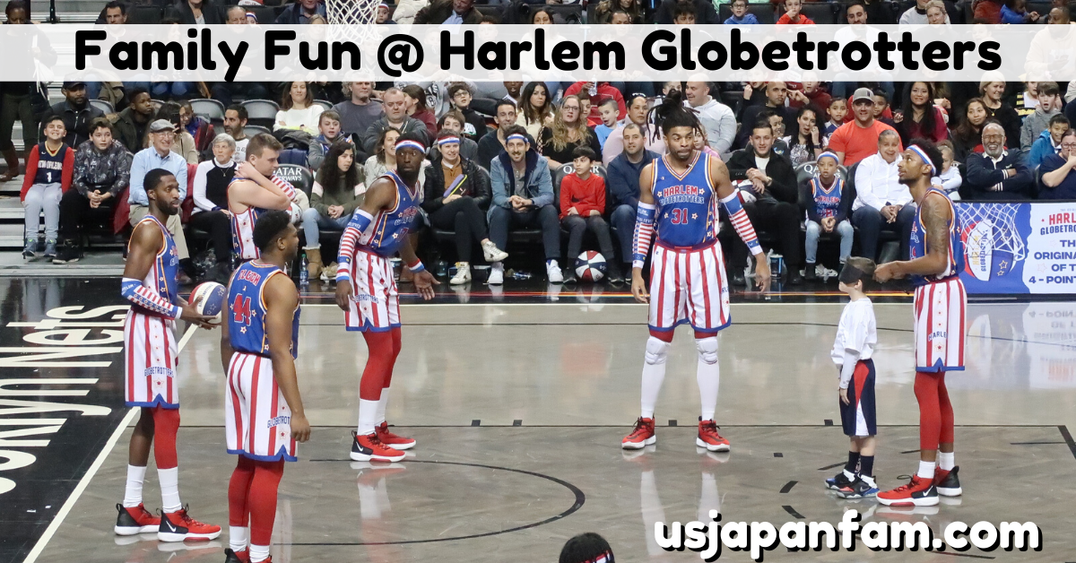 US Japan Fam - Family Fun at Harlem Globetrotters