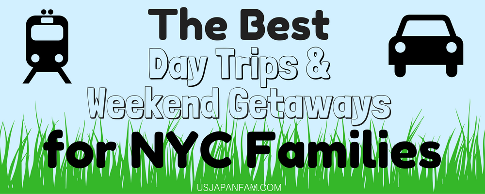 Family-Friendly Day Trips & Getaways from NYC via US Japan Fam & Bay Ridge Families