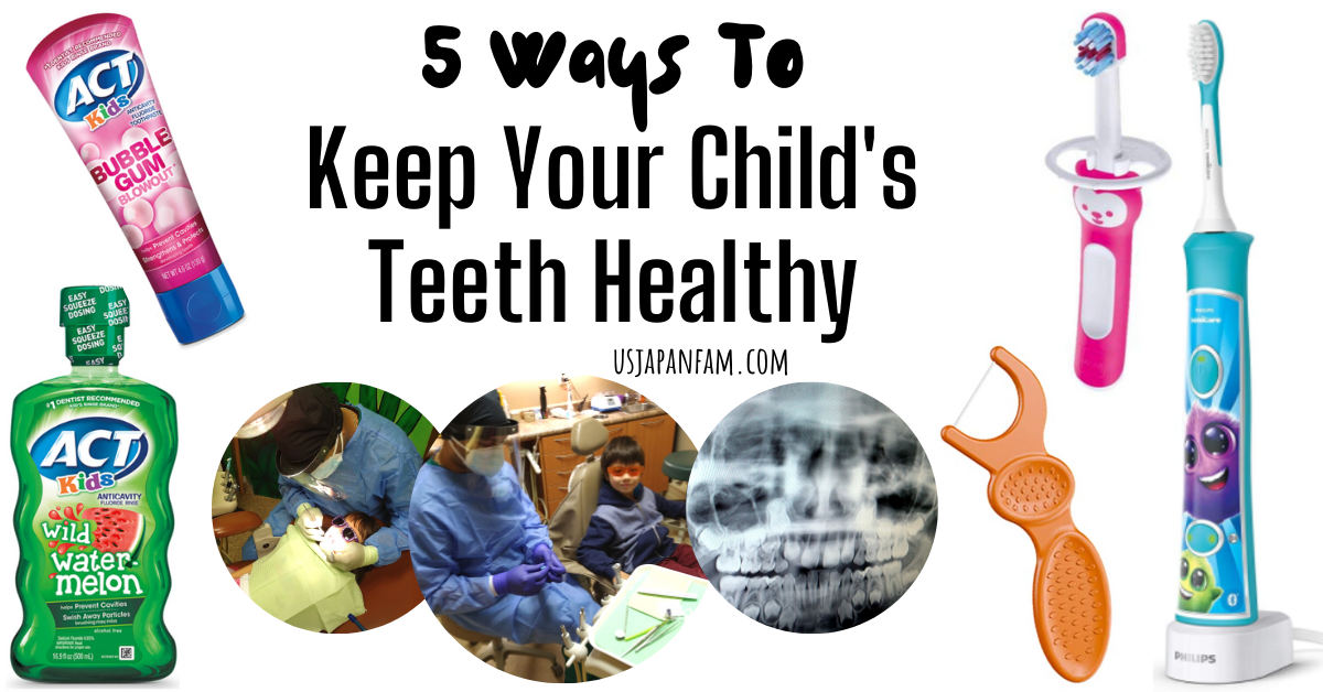US Japan Fam - 5 ways to keep your child's teeth healthy