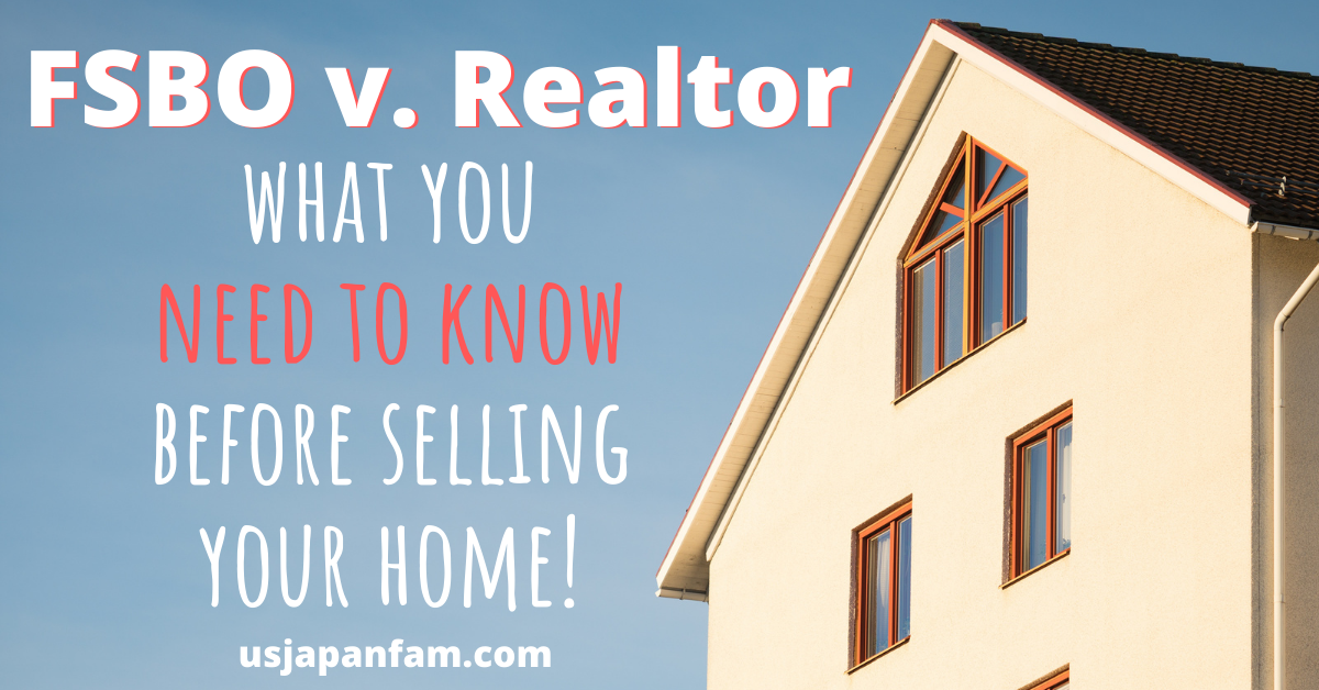 usjapanfam - FSBO v. Realtor - what you need to know before selling your home
