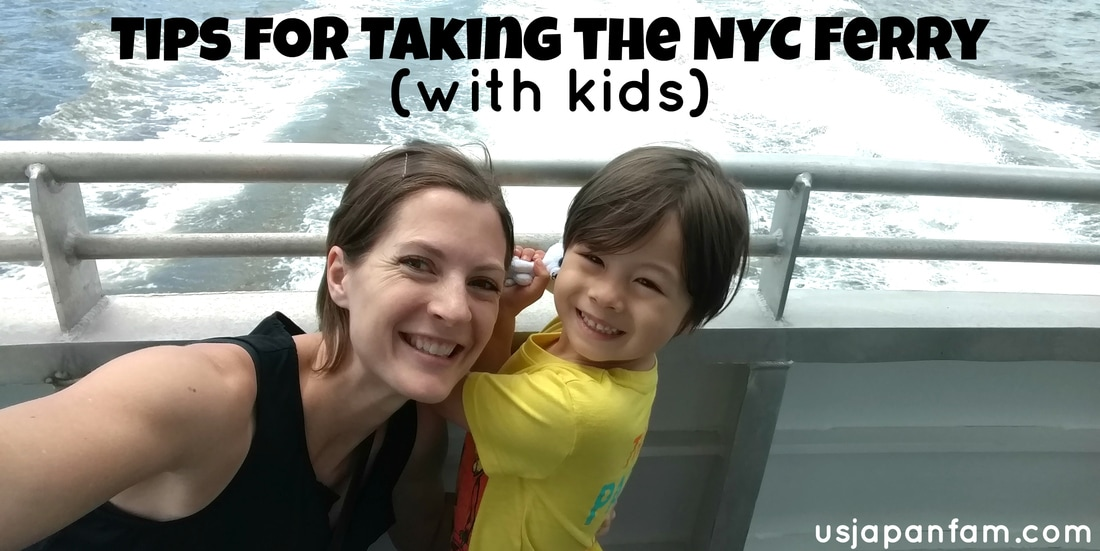 US Japan Fam's Tips for Taking the NYC Ferry with Kids